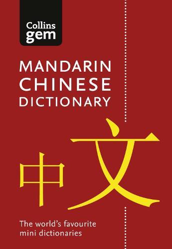 Mandarin Chinese Gem Dictionary: The World's Favourite Mini Dictionaries - Collins Gem (Paperback)