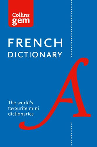 French Gem Dictionary: The World's Favourite Mini Dictionaries - Collins Gem (Paperback)