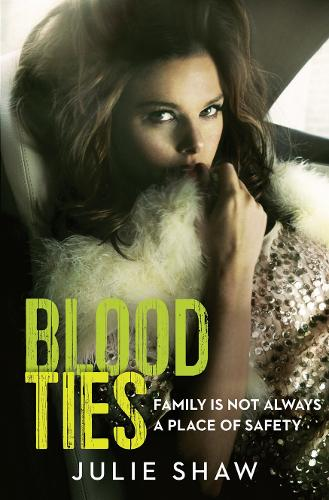 Blood Ties: Family is Not Always a Place of Safety (Paperback)
