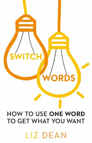 Switchwords: How to Use One Word to Get What You Want (Paperback)