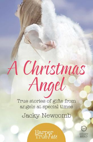 A Christmas Angel: True Stories of Gifts from Angels at Special Times - HarperTrue Fate - A Short Read (Paperback)