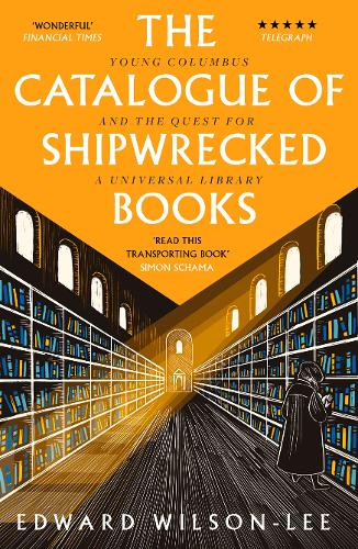 The Catalogue of Shipwrecked Books: Young Columbus and the Quest for a Universal Library (Paperback)