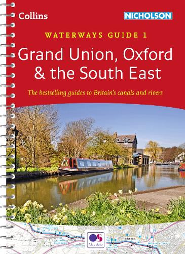 Grand Union, Oxford & the South East: Waterways Guide 1 - Collins Nicholson Waterways Guides (Spiral bound)