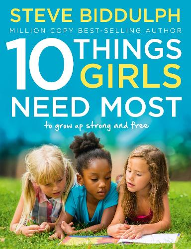 10 Things Girls Need Most: To Grow Up Strong and Free (Paperback)