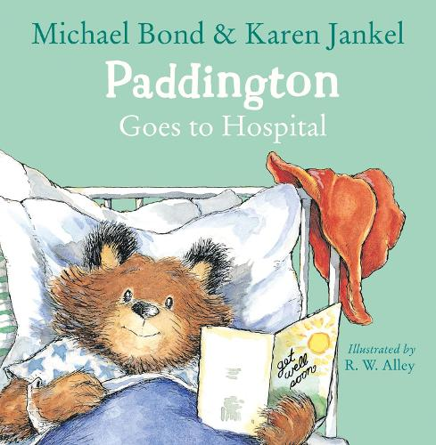 Paddington Goes to Hospital (Paperback)