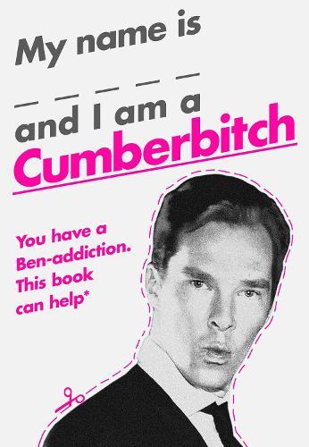 My Name Is X and I Am a Cumberbitch (Hardback)