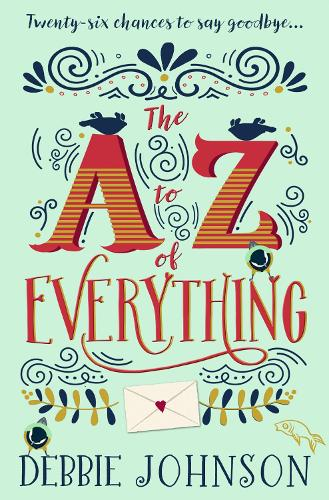 The A-Z of Everything: A Gorgeously Emotional and Uplifting Book That Will Make You Laugh and Cry (Paperback)