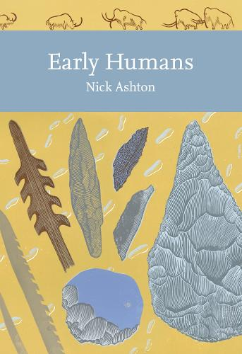 Early Humans - Collins New Naturalist Library 134 (Paperback)