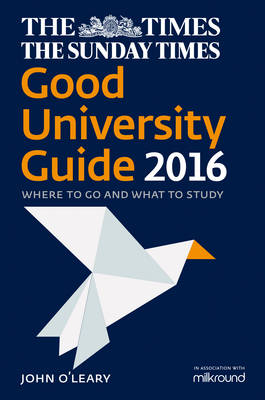 The Times Good University Guide 2016: Where To Go And What To Study [NewEdition] (Paperback)