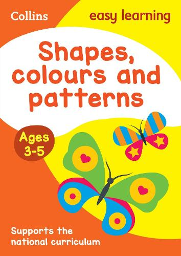 Shapes, Colours and Patterns Ages 3-5: Prepare for Preschool with Easy Home Learning - Collins Easy Learning Preschool (Paperback)