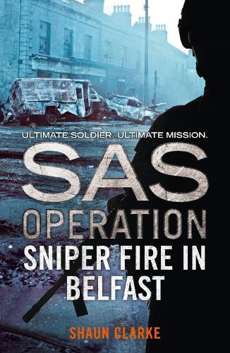 Sniper Fire in Belfast - SAS Operation (Paperback)