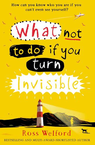 What not to do if you turn invisible by ross welford waterstones what not to do if you turn invisible paperback solutioingenieria Images