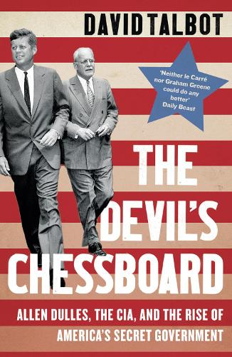 The Devil's Chessboard: Allen Dulles, the CIA, and the Rise of America's Secret Government (Paperback)