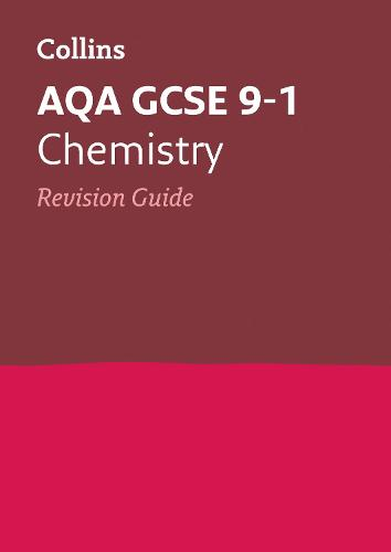 Grade 9-1 GCSE Chemistry AQA Revision Guide (with free flashcard download) - Collins GCSE 9-1 Revision (Paperback)