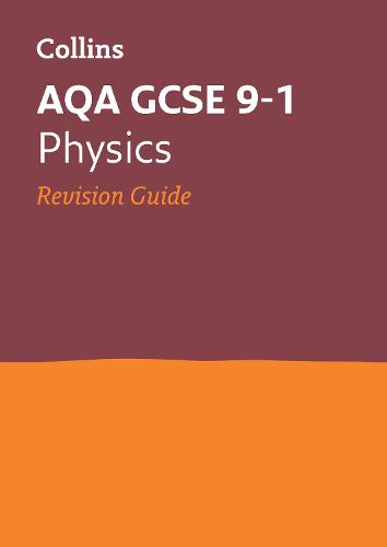 AQA GCSE 9-1 Physics Revision Guide: Ideal for Home Learning, 2021 Assessments and 2022 Exams - Collins GCSE Grade 9-1 Revision (Paperback)