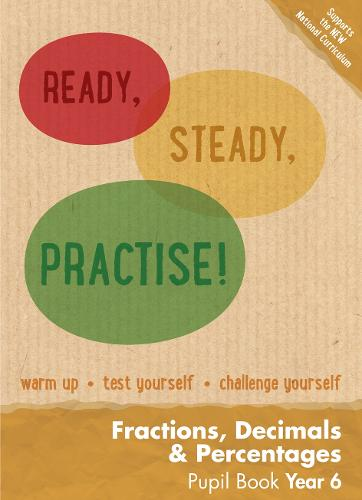 Year 6 Fractions, Decimals and Percentages Pupil Book: Maths KS2 - Ready, Steady, Practise! (Paperback)