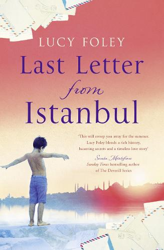 Last Letter from Istanbul: Escape with This Epic Holiday Read of Secrets and Forbidden Love (Paperback)
