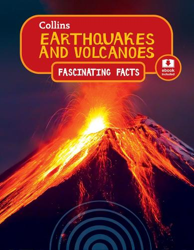 Earthquakes and Volcanoes - Collins Fascinating Facts (Paperback)