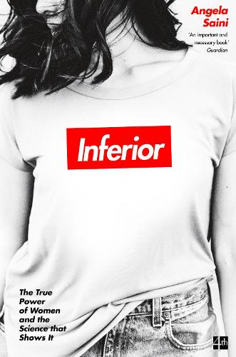 Inferior: The True Power of Women and the Science That Shows it (Paperback)
