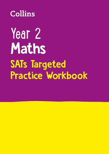Year 2 Maths KS1 SATs Targeted Practice Workbook: Home Learning and School Resources from the Publisher of 2022 Test and Exam Revision Practice Guides, Workbooks, and Activities. - Collins KS1 SATs Practice (Paperback)