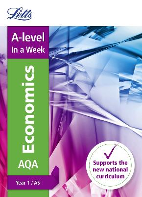 A -level Economics Year 1 (and AS) In a Week - Letts A-level Revision Success (Paperback)