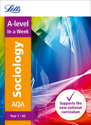 AQA A-level Sociology Year 1 (and AS) In a Week - Letts A-level Revision Success (Paperback)
