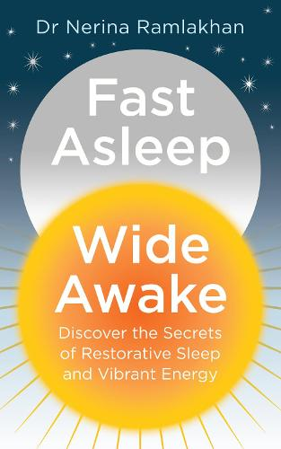 Fast Asleep, Wide Awake: Discover the Secrets of Restorative Sleep and Vibrant Energy (Paperback)