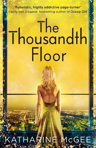 The Thousandth Floor - The Thousandth Floor 1 (Paperback)