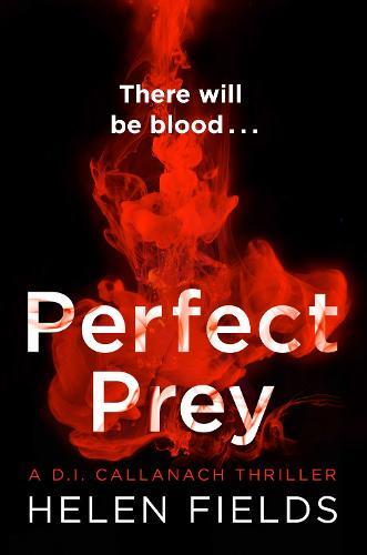Perfect Prey - A DI Callanach Thriller 2 (Paperback)