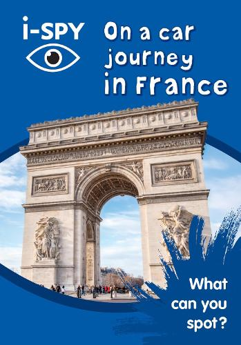 i-SPY On a car journey in France: What Can You Spot? - Collins Michelin i-SPY Guides (Paperback)