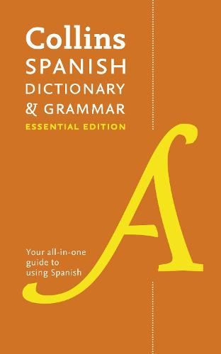 Spanish Essential Dictionary and Grammar: Two Books in One - Collins Essential (Paperback)