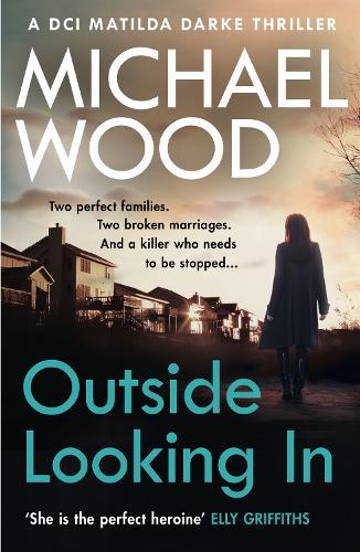 Outside Looking In - DCI Matilda Darke Thriller Book 2 (Paperback)
