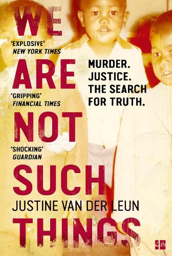 We Are Not Such Things: Murder. Justice. the Search for Truth. (Paperback)