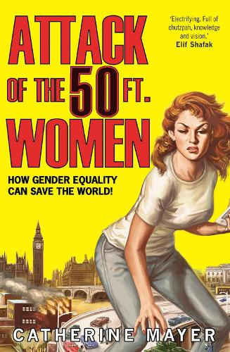 Attack of the 50 Ft. Women: How Gender Equality Can Save the World! (Paperback)