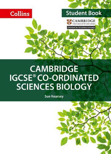 Cambridge IGCSE (R) Co-ordinated Sciences Biology Student Book - Collins Cambridge IGCSE (Paperback)