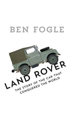 Cover of the book, Land Rover: The Story of the Car that Conquered the World.