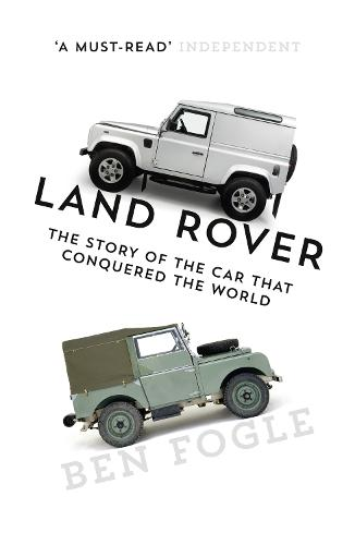 Land Rover: The Story of the Car That Conquered the World (Paperback)