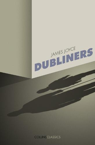 Dubliners - Collins Classics (Paperback)