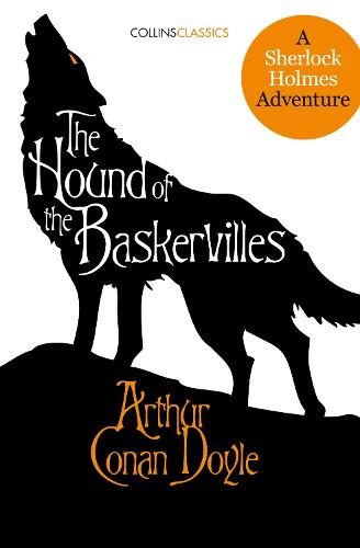 The Hound of the Baskervilles: A Sherlock Holmes Adventure - Collins Classics (Paperback)