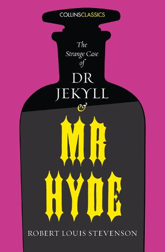 The Strange Case of Dr Jekyll and Mr Hyde - Collins Classics (Paperback)