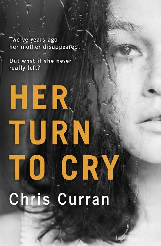 Her Turn to Cry: A Gripping Psychological Thriller with Twists You Won't See Coming (Paperback)