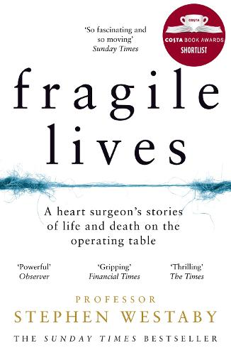 Fragile Lives: A Heart Surgeon's Stories of Life and Death on the Operating Table (Paperback)
