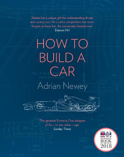 How to Build a Car: The Autobiography of the World's Greatest Formula 1 Designer (Hardback)