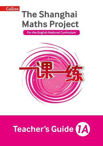 Teacher's Guide 1A - The Shanghai Maths Project (Paperback)