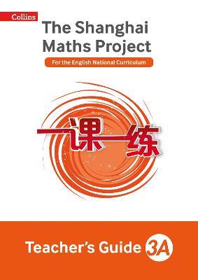 The Shanghai Maths Project Teacher's Guide Year 3A - Shanghai Maths (Paperback)