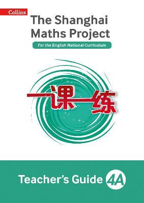 The Shanghai Maths Project Teacher's Guide Year 4A - Shanghai Maths (Paperback)