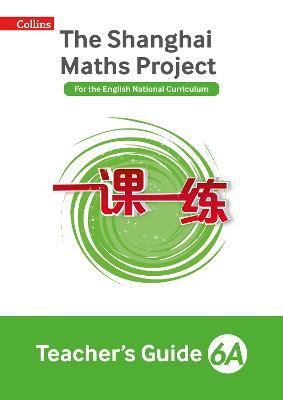 The Shanghai Maths Project Teacher's Guide Year 6A - Shanghai Maths (Paperback)