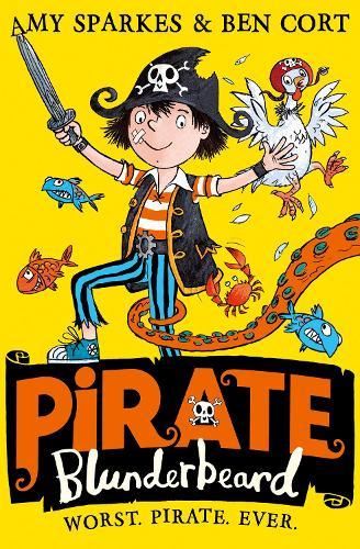 Pirate Blunderbeard: Worst. Pirate. Ever. - Pirate Blunderbeard 1 (Paperback)