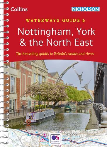 Nottingham, York and the North East: Waterways Guide 6 - Collins Nicholson Waterways Guides (Spiral bound)