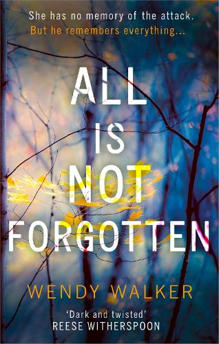 All Is Not Forgotten: The bestselling gripping thriller you'll never forget (Paperback)